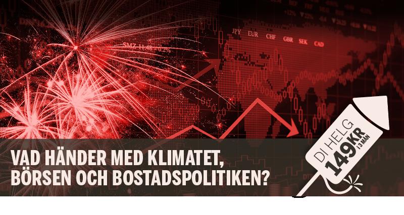 Vad händer med klimatet, börsen och bostadspolitiken? Di Helg 149 kr i 3 månader